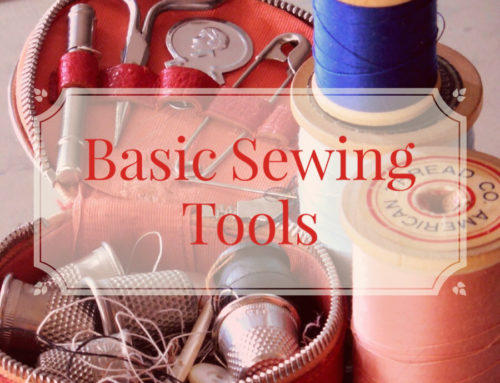 Basic Sewing Supplies | What You Need To Get Started Sewing