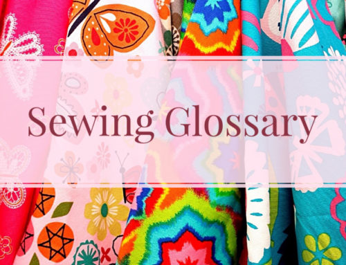 Sewing Glossary | Sewing Vocabulary You Need To Know